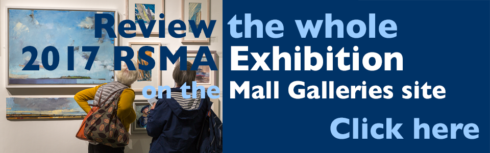 RSMA 2017 Exhibition - visit the Mall Galleries site to view all the worksin the exhibition